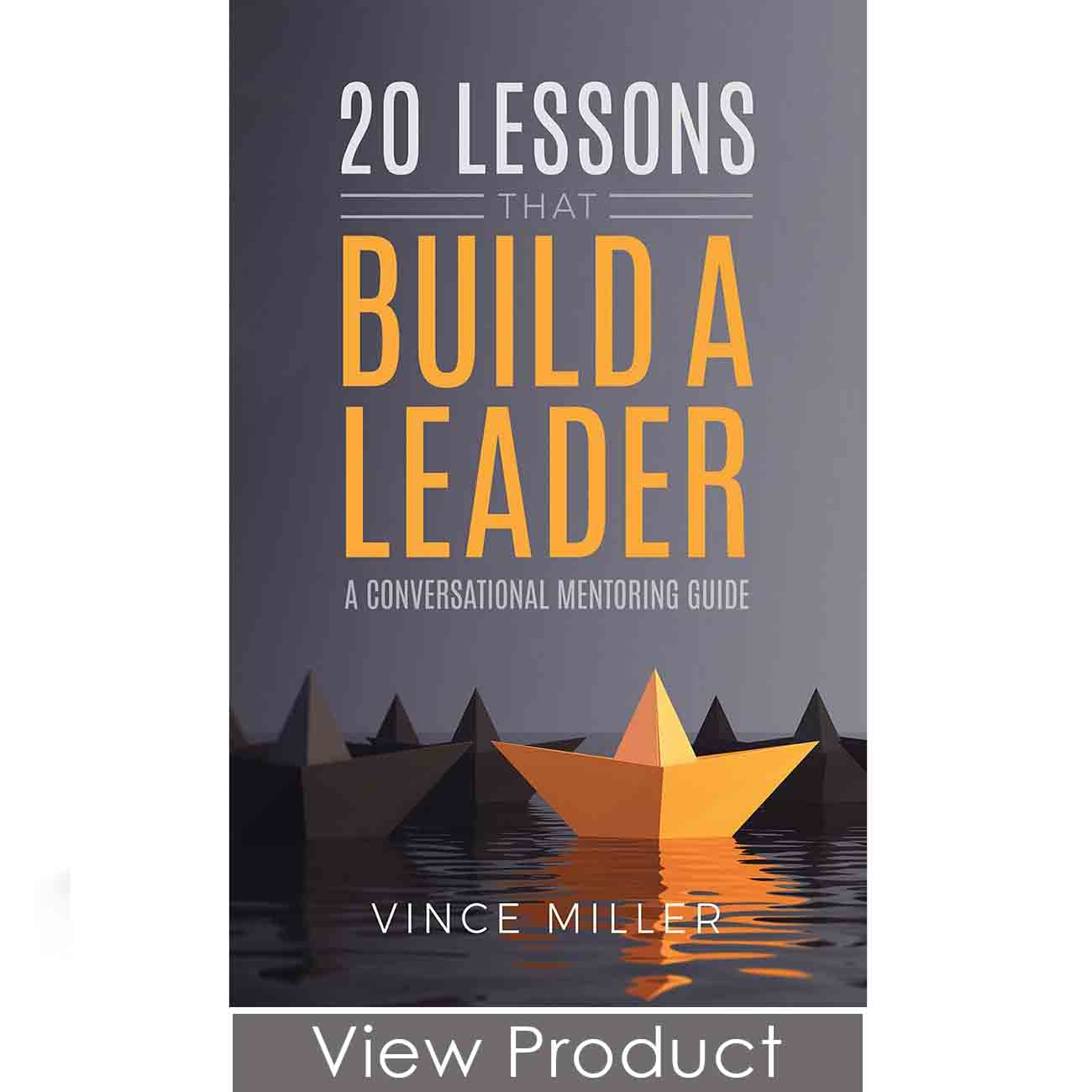 20 Lessons That Build A Leader